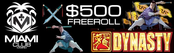 dynasty slot Win $500 GUARANTEED CASH PRIZE Tn The 'Giant Weekly Freeroll' at Miami Club Casino