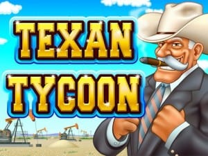 Texas Tycoon Slot Review & Bonuses