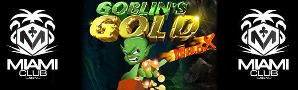 Miami Club Casino | 50 Free Spins | Goblins Gold Slot Machine
