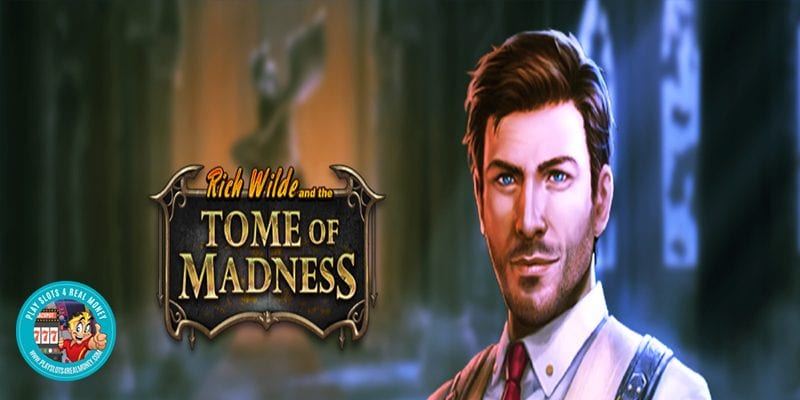 rich wilde tomb of madness real money slots tome of madness play n go