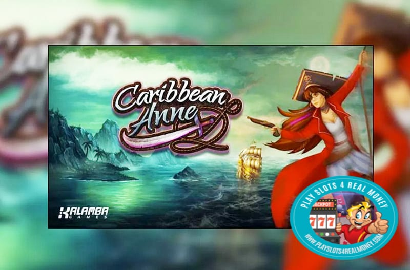 Locked Multiplier Wilds Highlight Caribbean Anne Slots From Kalamba