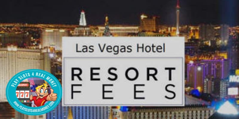 Las Vegas Casino Resort Fees