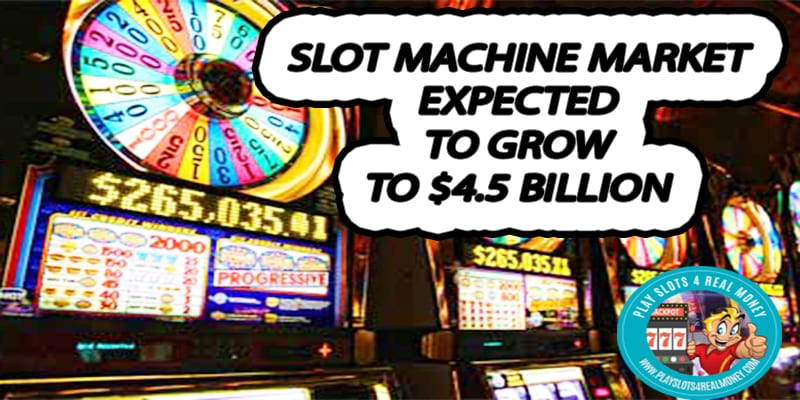 Slot Machine Market Expected to Grow to $4.5 Billion