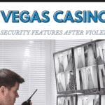 Added Las Vegas Strip Violence Leads To New Security Features