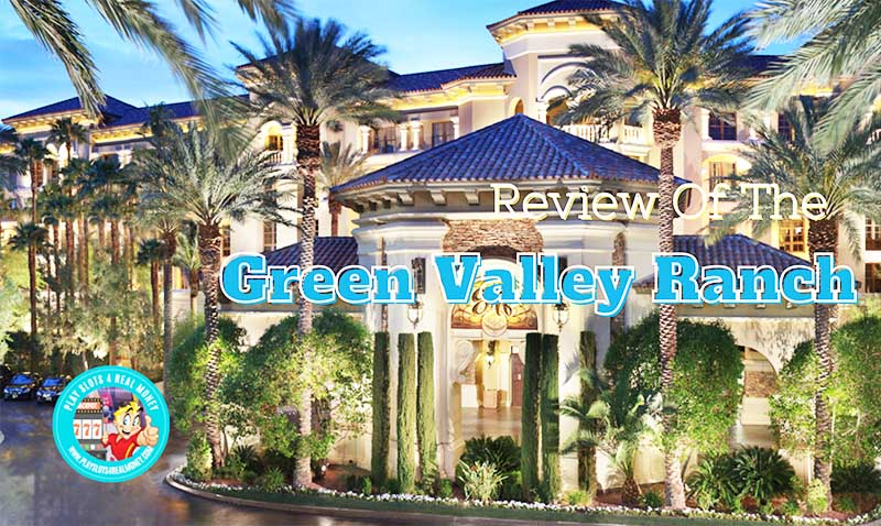 Green Valley Ranch Henderson Nevada Review