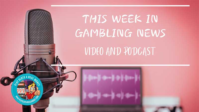 Latest Online Casino Gambling News Video & Podcast For October 7, 2020
