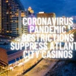 Coronavirus Pandemic Restrictions Suppress Atlantic City Casino Hotels Profit