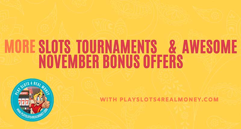 More Slots Tournaments & Awesome November Bonus Offers