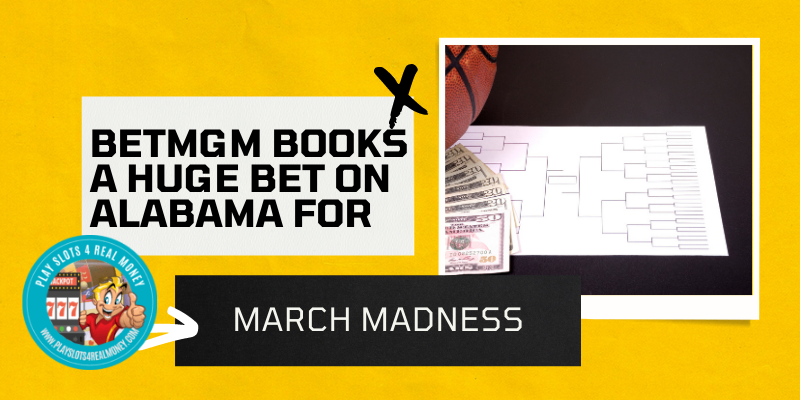 BetMGM Books A Huge Bet On Alabama For March Madness