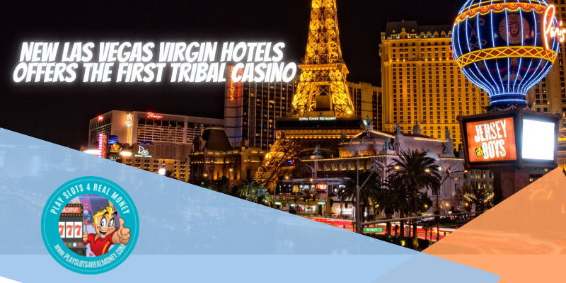 New Las Vegas Virgin Hotels Offers the First Tribal Casino