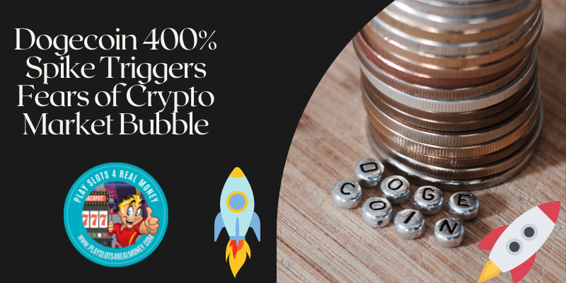 Dogecoin 400% Spike Triggers Fears of Crypto Market Bubble