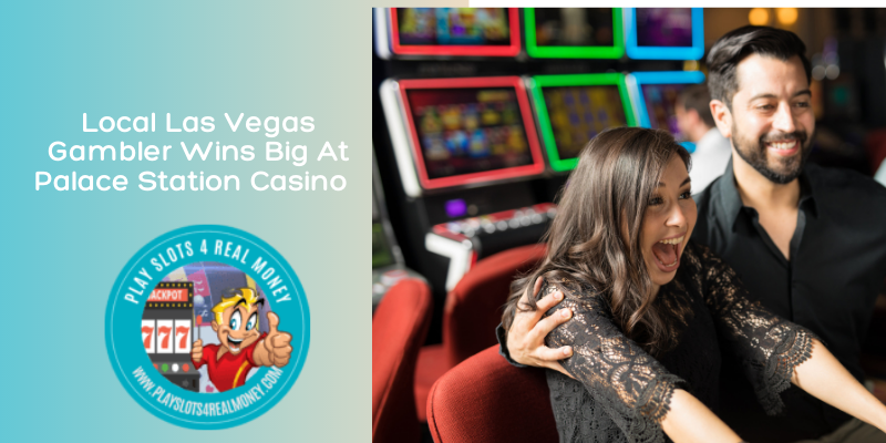 Local Las Vegas Gambler Wins Big At Palace Station Casino