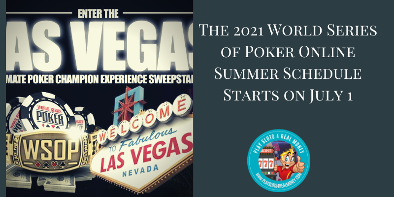 The 2021 World Series of Poker Online Summer Schedule Starts on July 1
