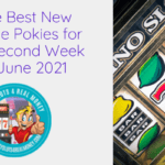 The Best New Online Pokies for the Second Week in June 2021