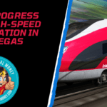 Plans Progress For A High-Speed Train Station In Las Vegas