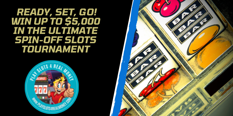 Ready, Set, Go! Win Up To $5,000 In The Ultimate Spin-Off Slots Tournament