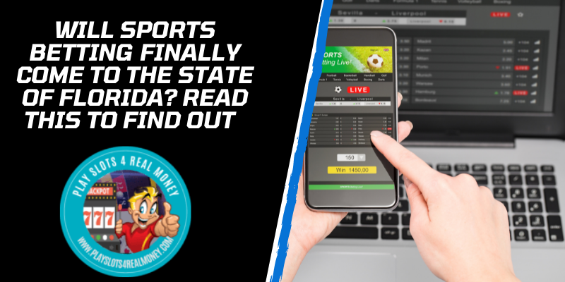 WILL SPORTS BETTING FINALLY COME TO THE STATE OF FLORIDA READ THIS TO FIND OUT