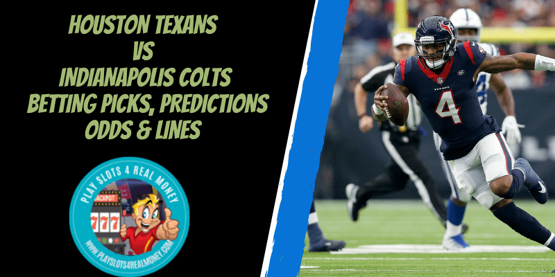 Houston Texans vs Indianapolis Colts Betting Picks, Predictions Odds & Lines